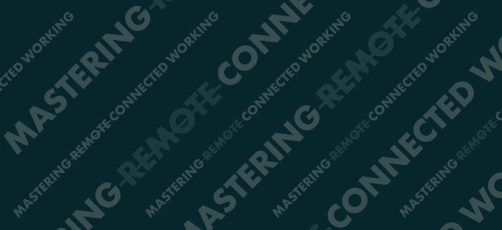 Mastering connected working