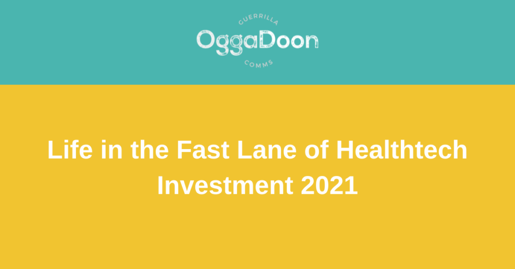 Life in the Fast Lane of Healthtech Investment 2021