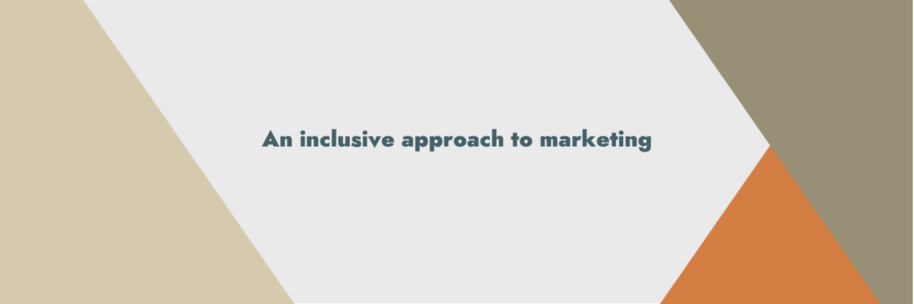 An inclusive approach to marketing